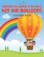 Around the World in 80 Days Hot Air Balloons Coloring Book 1683275144 Book Cover