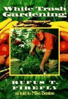 White Trash Gardening 0878339078 Book Cover