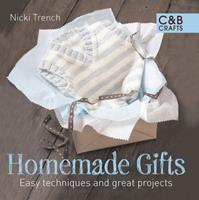 Homemade Gifts: Easy Techniques and Great Projects 1843405318 Book Cover