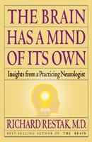 The Brain Has a Mind of Its Own: Insights from a Practicing Neurologist 0517574837 Book Cover