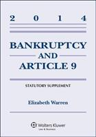 Bankruptcy & Article 9 2014 Statutory Supplement 1454840536 Book Cover