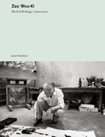 Zao Wou-Ki: Works, Writings, Interviews 8434311631 Book Cover