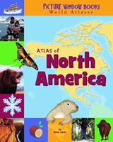 Atlas of North America (Picture Window Books World Atlases) 1404838856 Book Cover