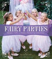 Fairy Parties: Recipes, Crafts, and Games for Enchanting Celebrations 0811867315 Book Cover
