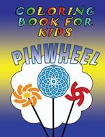 Coloring Book for Kids: Pinwheels: Kids Coloring Book 1632870428 Book Cover