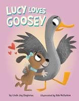 Lucy Loves Goosey 1499803966 Book Cover