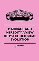 Marriage and Heredity a View of Psychological Evolution 1444647210 Book Cover