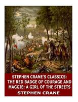 The Red Badge of Courage / Maggie, a Girl of the Streets 1587260786 Book Cover