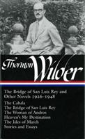 The Bridge of San Luis Rey and Other Novels 1926-1948 1598530453 Book Cover