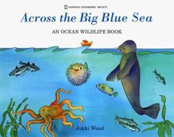 Across The Big Blue Sea 0792273087 Book Cover