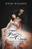 Fire and Cross: Pride and Prejudice with a mysterious twist 0980610575 Book Cover