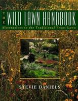 The Wild Lawn Handbook: Alternatives to the Traditional Front Lawn 0028620046 Book Cover