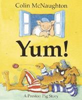 Yum!: A Preston Pig Story 0152020640 Book Cover