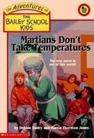 Martians Don't Take Temperatures (Adventures of the Bailey School Kids) 0590509608 Book Cover