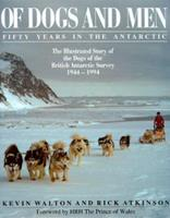 Of Dogs and Men: Fifty Years in the Antarctic 189781755X Book Cover