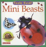 Mini Beasts (Feels Real Series) 0764160524 Book Cover