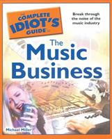 The Complete Idiot's Guide to the Music Business 1615640134 Book Cover
