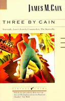 Three by Cain: Serenade/Love's Lovely Counterfeit/The Butterfly 0679723234 Book Cover