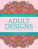 Adult Designs Coloring Book - Design Coloring Books for Adults 1683210999 Book Cover