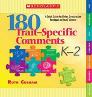 180 Trait-Specific Comments: Grades K-2: A Quick Guide for Giving Constructive Feedback to Young Writers 0545074177 Book Cover