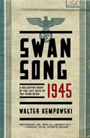 Swansong 1945: A Collective Diary from Hitler's Last Birthday to Ve Day 0393248151 Book Cover