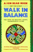 Walk in Balance: The Path to Healthy, Happy, Harmonious Living 0139447865 Book Cover
