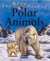 The Best Book of Polar Animals 0753454351 Book Cover