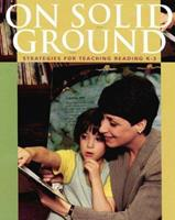 On Solid Ground : Strategies for Teaching Reading K-3 0325002274 Book Cover