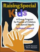 Raising Special Kids (Parent Guidebook): A Group Program for Parents of Children with Special Needs 0878225498 Book Cover