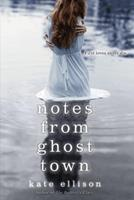 Notes from Ghost Town 1606842641 Book Cover