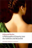 A Philosophical Enquiry into the Origin of our Ideas of the Sublime and Beautiful 0192818074 Book Cover
