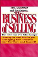 The Business of Selling: How to Be Your Own Sales Manager 0835905675 Book Cover