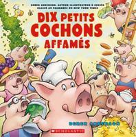 Dix Petits Cochons Affam?s 1443159042 Book Cover