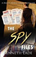 The Spy Files: A Brent Marks Legal Thriller 1530533465 Book Cover