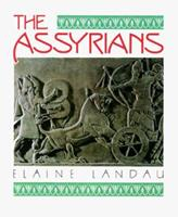 The Assyrians (The Cradle of Civilization) 0761302174 Book Cover