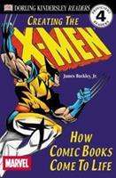 """DK Readers: Creating the X-Men, How Comic Books Come to Life (Level 4: Proficient Readers)"""" 0789466953 Book Cover"""
