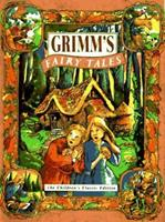 Grimm's Fairy Tales: The Children's Classic Edition 0762400668 Book Cover