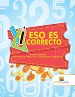 Eso Es Correcto: Libros De Actividades Para Nios De 6 Aos - Vol -2 - Contar Dinero Y Mediciones 022822280X Book Cover