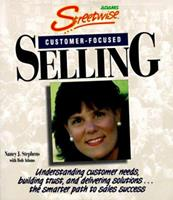 Streetwise Customer Focused Selling: Understanding Customer Needs, Building Trust, and Delivering Solutions...the Smarter Path to Sales Success (Adams Streetwise Series) 1558507256 Book Cover