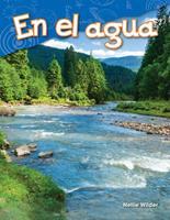En El Agua (on Water) (Spanish Version) (Kindergarten) 1425846378 Book Cover