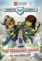 LEGO NEXO KNIGHTS KNIGHTS ACADEMY: The Forbidden Power 133816385X Book Cover