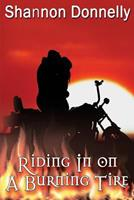 Riding in on a Burning Tire 1621250636 Book Cover