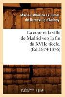 La cour et la ville de Madrid 1503192156 Book Cover