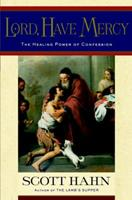 Lord, Have Mercy: The Healing Power of Confession 0385501706 Book Cover