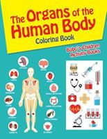 The Organs of the Human Body Coloring Book 1683277058 Book Cover