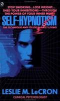Self Hypnotism: The Techniques and Its Use in Daily Living
