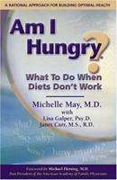 Am I Hungry? What to Do When Diets Don't Work 0976044404 Book Cover