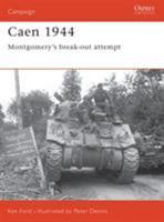 Caen 1944: Montgomery's break-out attempt (Campaign) 1841766259 Book Cover