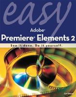 Easy Adobe Premiere Elements 2 (Easy) 0789734079 Book Cover