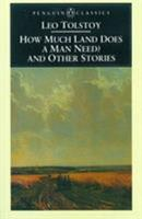 How Much Land Does a Man Need? and Other Stories 0140445064 Book Cover